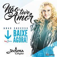 Joelma Calypso - Nao Teve Amor.mp3