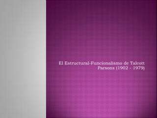 el estructural-funcionalismo de talcott parsons (1902 -.pdf