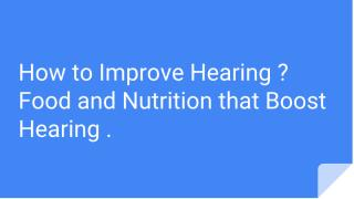 How to Improve Hearing _ Food and Nutriton that Boost Hearing ..pdf