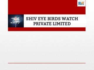 Shiv Eye Birds Watch Private Limited-ppt.pptx