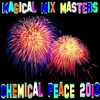 Magical Mix Masters - Chemical Peace 2013.mp3