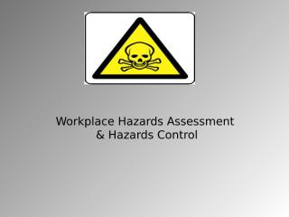 2 Workplace Hazards Assessment.ppt