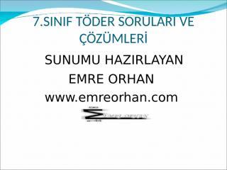 (2) 7.SINIF TÖDER SORU VE ÇÖZÜMLERİ.ppt