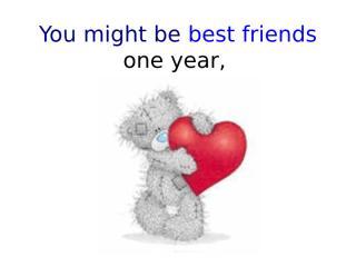 BestFriendsOneYear.pps