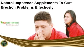 Natural Impotence Supplements To Cure Erection Problems Effectively.pptx